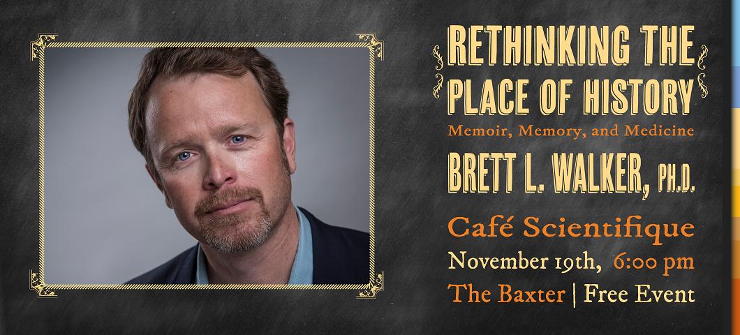 "MSU Regents Professor Brett L. Walker will discuss his most recent book, ""A Family History of Illness: Memory as Medicine."" at the next Cafe Scientifique."
